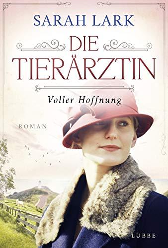 Die Tierärztin - Voller Hoffnung: Roman (Tierärztin-Saga 2) (German Edition)
