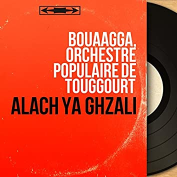 Alach Ya Ghzali (Mono Version)