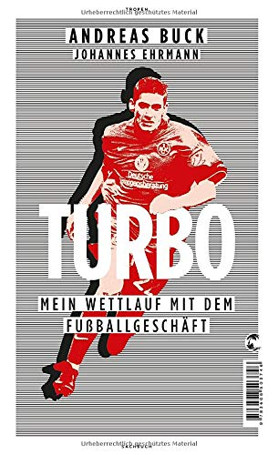 Turbo: Mein Wettlauf mit dem Fußballgeschäft