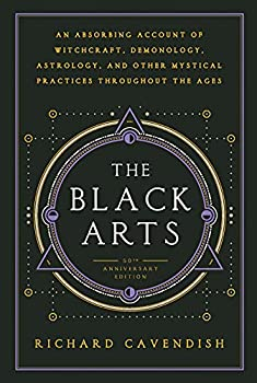 The Black Arts  A Concise History of Witchcraft Demonology Astrology and Other Mystical Practices Throughout the Ages  Perigee