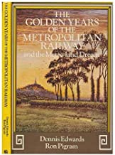 The Golden Years of the Metropolitan Railway and the Metro-land Dream