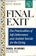 Final Exit: The Practicalities of Self-Deliverance and Assisted Suicide for the Dying -- Foreword By Betty Rollin