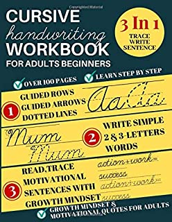 Cursive Handwriting Workbook For Adults Beginners: 3 In 1 Handwriting Improvement Workbook; Learning Cursive Handwriting Workbook; Penmanship Workbook ... Letters, Tracing Line & Motivational Quotes