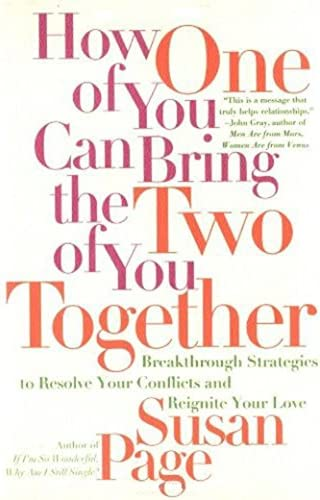 How One of You Can Bring the Two of You Together Breakthrough Strategies to Resolve Your Conflicts product image
