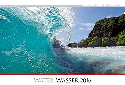Die Kunst der Fotografie - Wasser 2016 - Bildkalender quer (50 x 34) - Landschaftskalender - Naturkalender