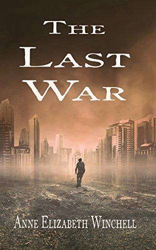 The Last War by [Anne Elizabeth Winchell]