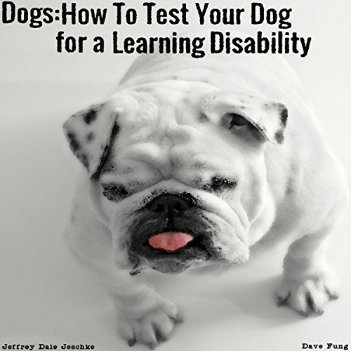 Dogs: How to Test Your Dog for a Learning Disability audiobook cover art