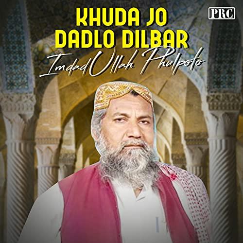 Khuda Jo Dadlo Dilbar Muhammad