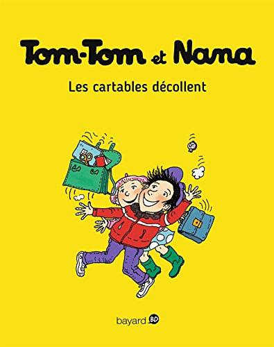 Tom-Tom et Nana, Tome 04 : Les cartables décollent (French Edition)