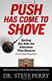 Image of Push Has Come to Shove: Getting Our Kids the Education They Deserve--Even If It Means Picking a Fight