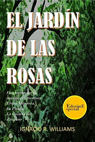 EL JARDÍN DE LAS ROSAS.: Dedicado a la valentía y al coraje de la mujer. eBook: Williams, Ignacio R.: Amazon.es: Tienda Kindle
