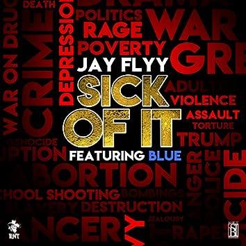 Sick Of It (feat. Blue)