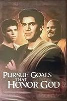 Pursue Goals That Honor God