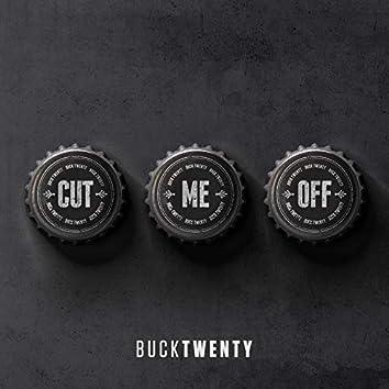 Cut Me Off