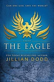 The Eagle (Spy Girl Book 2) by [Jillian Dodd]