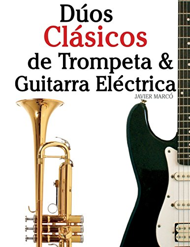 Dúos Clásicos de Trompeta & Guitarra Eléctrica: Piezas fáciles de Bach, Strauss,...
