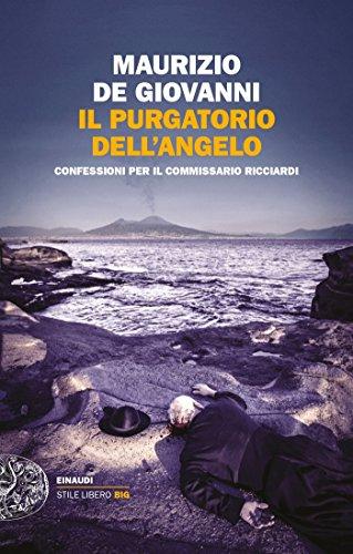 Il purgatorio dell'angelo: Confessioni per il commissario Ricciardi (Le indagini del commissario Ricciardi Vol. 14)