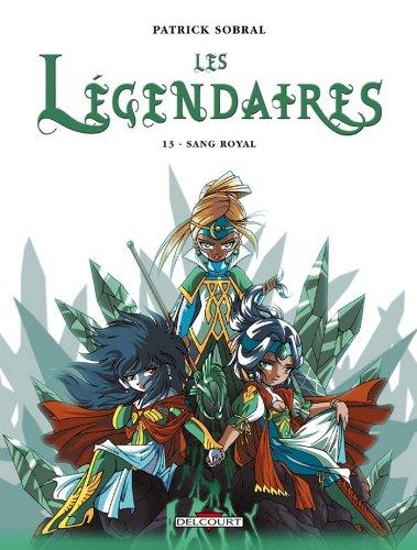 Les Légendaires T13 : Sang Royal