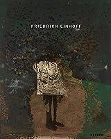 Friedrich Einhoff: Neue Arbeiten / Recent Works