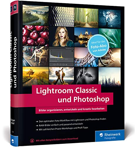 Lightroom Classic und Photoshop: ideal zum Adobe Foto-Abo – Neuauflage 2020