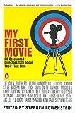 My First Movie, de Stephen Lowenstein
