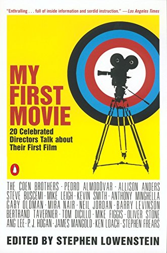 My First Movie: Twenty Celebrated Directors Talk about Their First Film