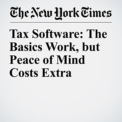 Tax Software: The Basics Work, but Peace of Mind Costs Extra copertina