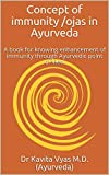 Concept of immunity /ojas in Ayurveda : A book for knowing enhancement of immunity through Ayurvedic point of view (English Edition)