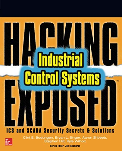 Compare Textbook Prices for Hacking Exposed Industrial Control Systems: ICS and SCADA Security Secrets & Solutions 1 Edition ISBN 9781259589713 by Bodungen, Clint,Singer, Bryan,Shbeeb, Aaron,Wilhoit, Kyle,Hilt, Stephen