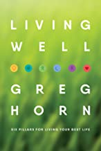 Living Well: Six Pillars for Living Your Best Life