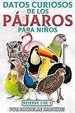 Datos curiosos de los pájaros para niños: El libro 2 de 3 ebook...
