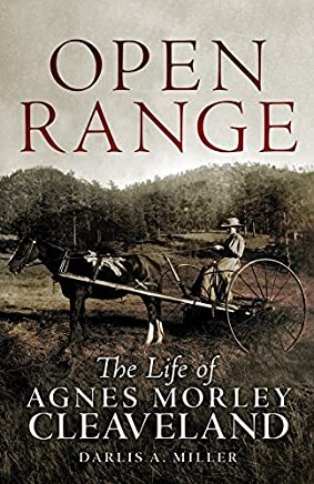 Open Range: The Life of Agnes Morley Cleaveland (Oklahoma Western Biographies) by Darlis A. Miller (2010-10-15)