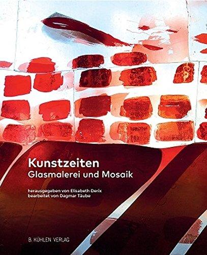 Kunstzeiten: Glasmalerei und Mosaik