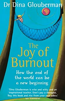 The Joy of Burnout by [Dina Glouberman]
