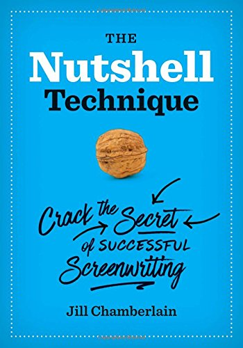 The Nutshell Technique: Crack the Secret of Successful Screenwriting