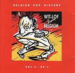 Wit-Lof From Belgium Vol. 3 : 80's