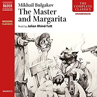 The Master and Margarita                   By:                                                                                                                                 Mikhail Bulgakov                               Narrated by:                                                                                                                                 Julian Rhind-Tutt                      Length: 16 hrs and 52 mins     489 ratings     Overall 4.3