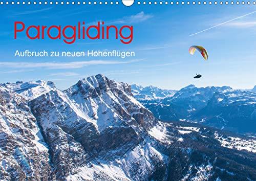 Paragliding - Aufbruch zu neuen Höhenflügen (Wandkalender 2021 DIN A3 quer)