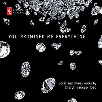 Frances-Hoad: You Promised Me Everything