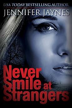 Never Smile at Strangers by [Jennifer Jaynes]
