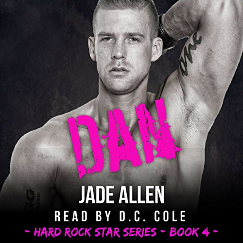 Dan     Hard Rock Star Series, Book 4              By:                                                                                                                                 Jade Allen                               Narrated by:                                                                                                                                 D. C. Cole                      Length: 3 hrs     1 rating     Overall 4.0