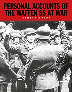 Personal Accounts of the Waffen-ss at War: Loyalty is my Honor by Gordon Williamson (2016-03-01)