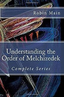 Understanding the Order of Melchizedek