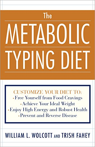 The Metabolic Typing Diet: Customize Your Diet To: Free Yourself from Food Cravings: Achieve Your Id