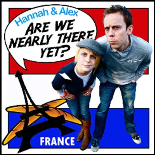 Are We Nearly There Yet?: France cover art