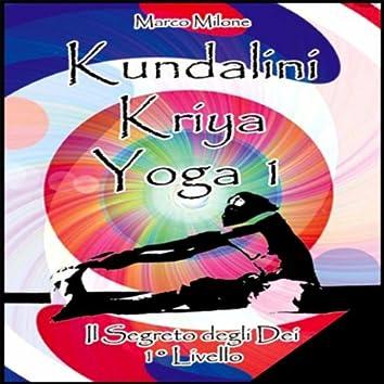 Kundalini Kriya Yoga 1 - Il Segreto degli Dei (1 Laurea Livello)
