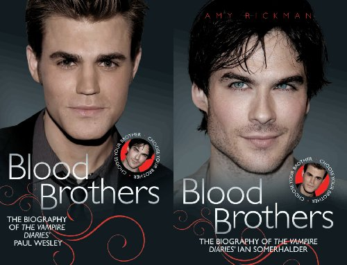 Blood Brothers: The Biographies of The Vampire Diaries' Paul Wesley and Ian Sommerhalder (English Edition)