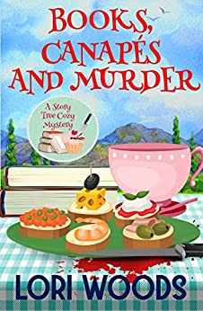 Books, Canapés and Murder: A Story Tree Cozy Mystery by [Lori  Woods ]