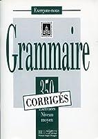 Exercons-nous: 350 Exercices De Grammaire - Corrige Niveau Moyen