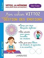 Mon cahier Vittoz, spécial gestion des émotions de Suzanne Archawski